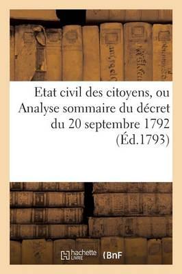 Etat Civil Des Citoyens, Ou Analyse Sommaire Du D�cret Du 20 Septembre 1792 - Sciences Sociales (Paperback)