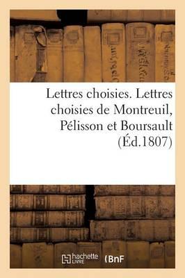 Lettres Choisies. Lettres Choisies de Montreuil, P�lisson Et Boursault - Litterature (Paperback)