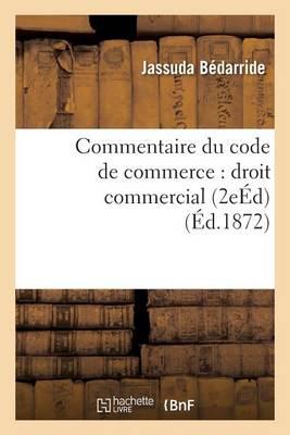 Commentaire Du Code de Commerce: Droit Commercial 2e �dition - Sciences Sociales (Paperback)