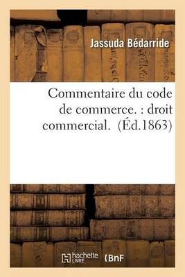 Commentaire Du Code de Commerce: Droit Commercial - Sciences Sociales (Paperback)