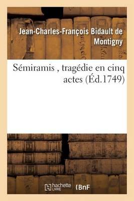 S�miramis, Trag�die En Cinq Actes - Litterature (Paperback)