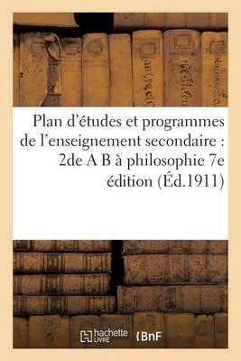 Plan d' tudes Et Programmes de l'Enseignement Secondaire: 2de A B   Philosophie 7e  dition - Sciences Sociales (Paperback)