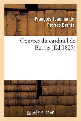 Oeuvres Du Cardinal de Bernis - Litterature (Paperback)