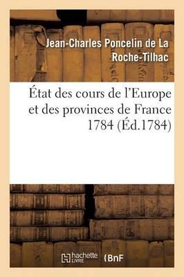 tat Des Cours de l'Europe Et Des Provinces de France Pour l'Ann e 1784 - Sciences Sociales (Paperback)