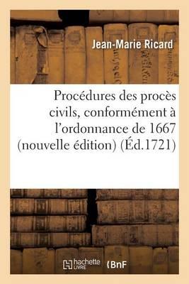 Proc�dures Des Proc�s Civils, Conform�ment � l'Ordonnance de 1667 Nouvelle �dition - Sciences Sociales (Paperback)