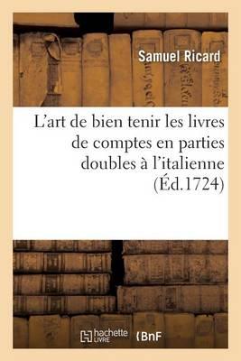 L'Art de Bien Tenir Les Livres de Comptes En Parties Doubles � l'Italienne - Sciences Sociales (Paperback)