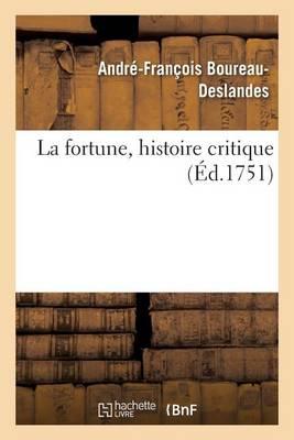 La Fortune, Histoire Critique - Histoire (Paperback)
