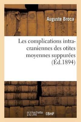 Les Complications Intra-Craniennes Des Otites Moyennes Suppur es - Sciences (Paperback)
