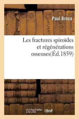Les Fractures Spiro�des Et R�g�n�rations Osseuses - Sciences (Paperback)