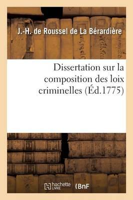 Dissertation Sur La Composition Des Loix Criminelles - Sciences Sociales (Paperback)