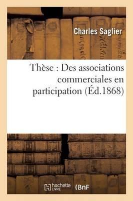 Th�se: Des Associations Commerciales En Participation - Sciences Sociales (Paperback)