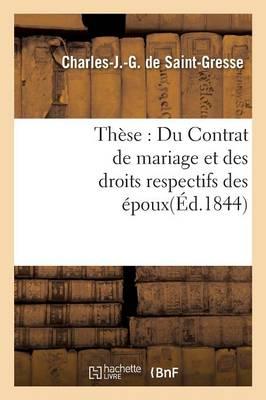 Th�se: Du Contrat de Mariage Et Des Droits Respectifs Des �poux - Sciences Sociales (Paperback)