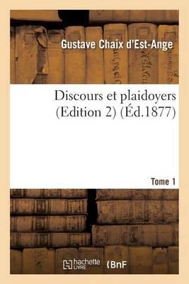 Discours Et Plaidoyers Edition 2, Tome 1 - Sciences Sociales (Paperback)