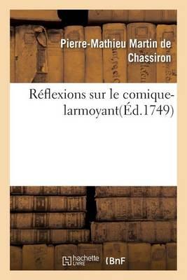 R�flexions Sur Le Comique-Larmoyant - Litterature (Paperback)