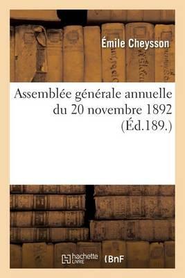 Assembl�e G�n�rale Annuelle Du 20 Novembre 1892 - Sciences Sociales (Paperback)