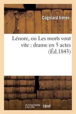 L�nore, Ou Les Morts Vont Vite: Drame En 5 Actes - Litterature (Paperback)