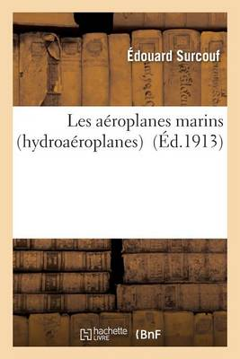 Les A�roplanes Marins Hydroa�roplanes - Savoirs Et Traditions (Paperback)