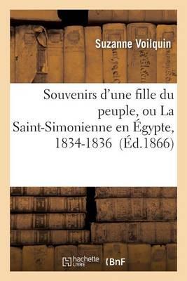 Souvenirs d'Une Fille Du Peuple, Ou La Saint-Simonienne En �gypte, 1834-1836 - Litterature (Paperback)