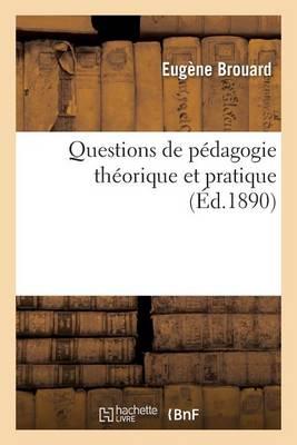 Questions de P�dagogie Th�orique Et Pratique - Sciences Sociales (Paperback)