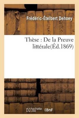 Th�se: de la Preuve Litt�rale - Sciences Sociales (Paperback)