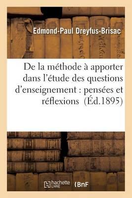 de la M�thode � Apporter Dans l'�tude Des Questions d'Enseignement: Pens�es Et R�flexions - Sciences Sociales (Paperback)