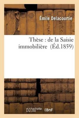 Th�se: de la Saisie Immobili�re - Sciences Sociales (Paperback)