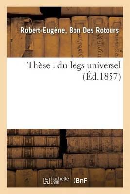 Th�se: Du Legs Universel. - Sciences Sociales (Paperback)