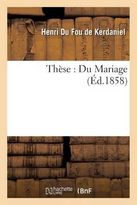 Th�se: Du Mariage - Sciences Sociales (Paperback)