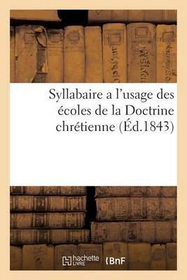 Syllabaire A L'Usage Des Ecoles de La Doctrine Chretienne - Sciences Sociales (Paperback)