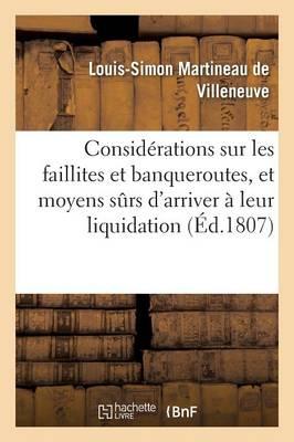 Consid�rations Sur Les Faillites Et Banqueroutes, Et Moyens Surs d'Arriver � Leur Prompte - Sciences Sociales (Paperback)