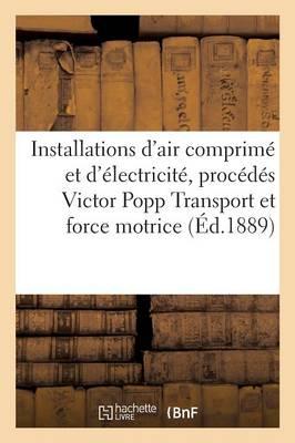 Installations d'Air Comprim� Et d'�lectricit� Proc�d�s Victor Popp, Transport Et Distribution - Sciences Sociales (Paperback)