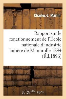 Rapport Sur Le Fonctionnement de l'�cole Nationale d'Industrie Laiti�re de Mamirolle - Sciences Sociales (Paperback)