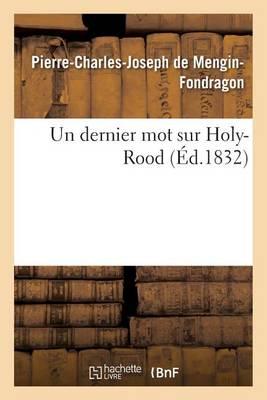 Un Dernier Mot Sur Holy-Rood - Litterature (Paperback)