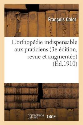 L'Orthop�die Indispensable Aux Praticiens 3e �dition, Revue Et Augment�e - Sciences (Paperback)
