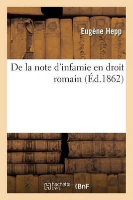 de la Note d'Infamie En Droit Romain - Sciences Sociales (Paperback)