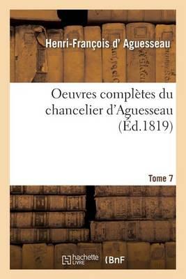 Oeuvres Compl�tes Du Chancelier Tome 7 - Sciences Sociales (Paperback)