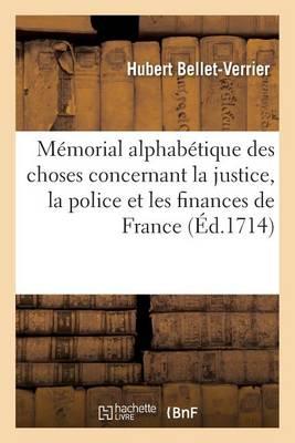 M�morial Alphab�tique Des Choses Concernant La Justice, La Police Et Les Finances de France, - Sciences Sociales (Paperback)