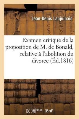Examen Critique de la Proposition de M. de Bonald, Relative � l'Abolition Du Divorce - Sciences Sociales (Paperback)