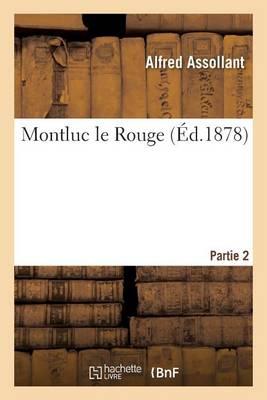 Montluc Le Rouge. Partie 2 - Litterature (Paperback)