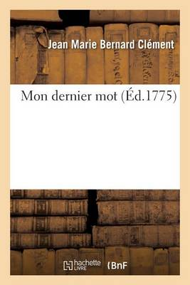 Mon Dernier Mot - Litterature (Paperback)