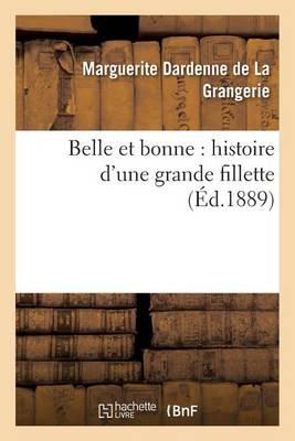 Belle Et Bonne: Histoire d'Une Grande Fillette - Litterature (Paperback)