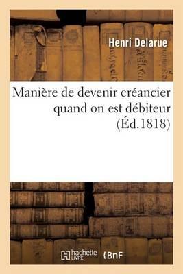 Mani�re de Devenir Cr�ancier Quand on Est D�biteur - Sciences Sociales (Paperback)