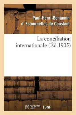 La Conciliation Internationale - Sciences Sociales (Paperback)