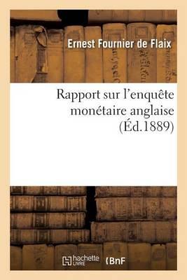 Rapport Sur l'Enqu�te Mon�taire Anglaise - Sciences Sociales (Paperback)