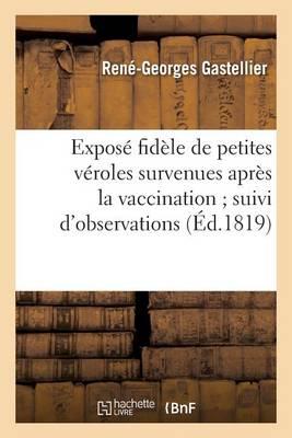 Expos� Fid�le de Petites V�roles Survenues Apr�s La Vaccination Suivi d'Observations - Sciences (Paperback)
