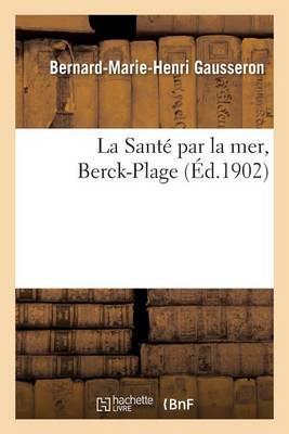 La Sant� Par La Mer, Berck-Plage - Sciences (Paperback)