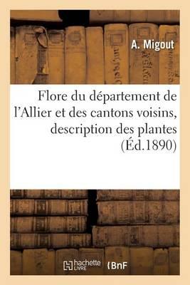 Flore Du D�partement de l'Allier Et Des Cantons Voisins - Savoirs Et Traditions (Paperback)