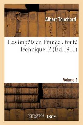 Les Imp�ts En France: Trait� Technique. 2 - Sciences Sociales (Paperback)