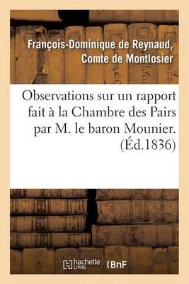 Observations Sur Un Rapport Fait � La Chambre Des Pairs, Au Nom d'Une Commission Sp�ciale - Generalites (Paperback)