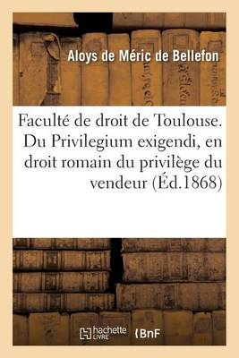 Facult� de Droit de Toulouse. Du Privilegium Exigendi, En Droit Romain - Sciences Sociales (Paperback)